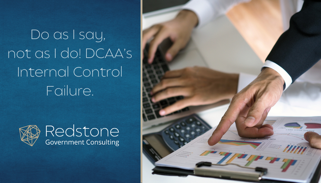 Do as I say, not as I do! DCAA's Internal Control Failure - Redstone Government Consulting