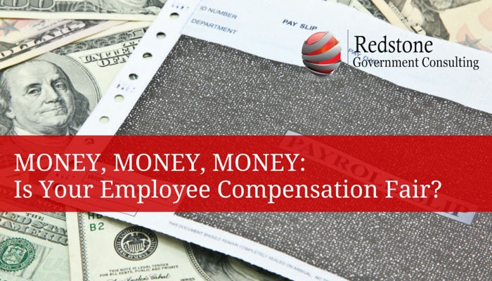 MONEY, MONEY, MONEY: Is Your Employee Compensation Fair? - Redstone Government Consulting