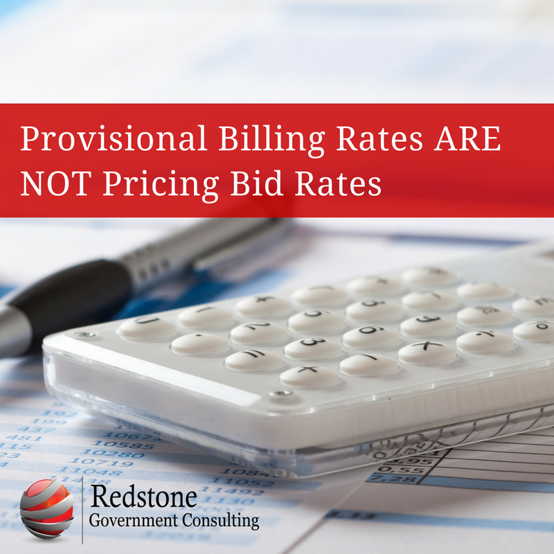 Provisional Billing Rates Are Not Pricing Bid Rates