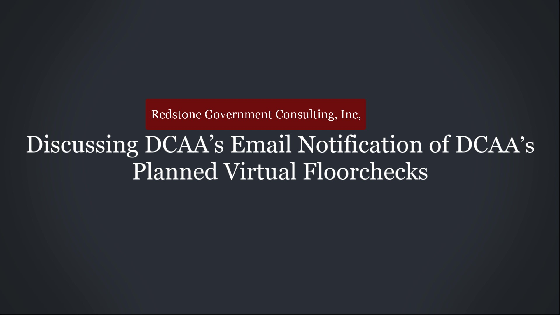 Discussing DCAA's Email Notification of DCAA's Planned Virtual Floorchecks - Redstone gci